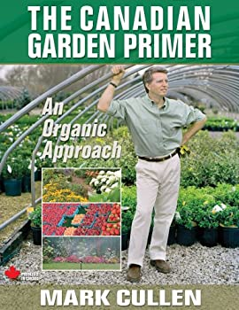 The Canadian Garden Primer: An Organic Approach 0978266528 Book Cover