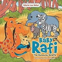 Baby Rafi: The Runaway Giraffe