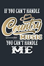 If You Cant Handle Country Music You Cant Handle Me: Blank Sheet Music Notebook Country Music Songwriting
