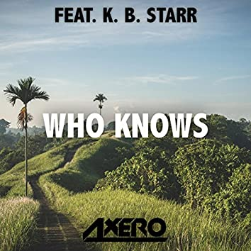 Who Knows (feat. K.B. Starr)