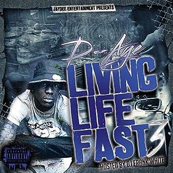 Living Life Fast 3