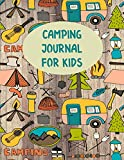 Camping Journal For Kids: Perfect Camping Diary of Notebook for Kids: Over 125 Pages with Prompts (Camping Life Journals) (Volume 4)