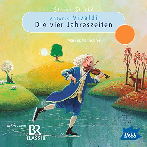 Antonio Vivaldi: Die vier Jahreszeiten (Starke Stücke) Titelbild