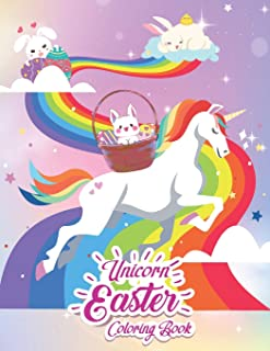 Unicorn Easter Coloring Book: Great Easter Gift & Easter Basket Stuffer For Girls And Kids - 30+ Fun Activity Coloring Pag...