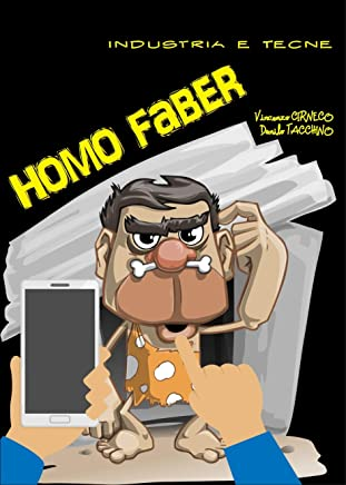 Homo Faber: Industria e Tecne