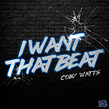 I Want the Beat