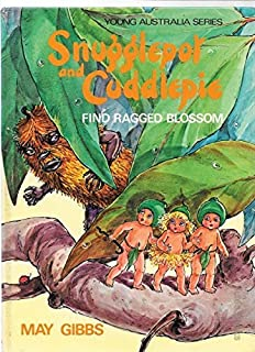Snugglepot Finds Rag Blos: The Original Characters Created by May Gibbs (Young Australia)