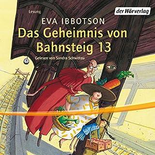 Das Geheimnis von Bahnsteig 13                   Autor:                                                                                                                                 Eva Ibbotson                               Sprecher:                                                                                                                                 Sandra Schwittau                      Spieldauer: 2 Std. und 37 Min.     82 Bewertungen     Gesamt 4,4