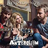 Songtexte von Lady A - Need You Now