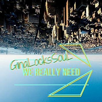 We Really Need