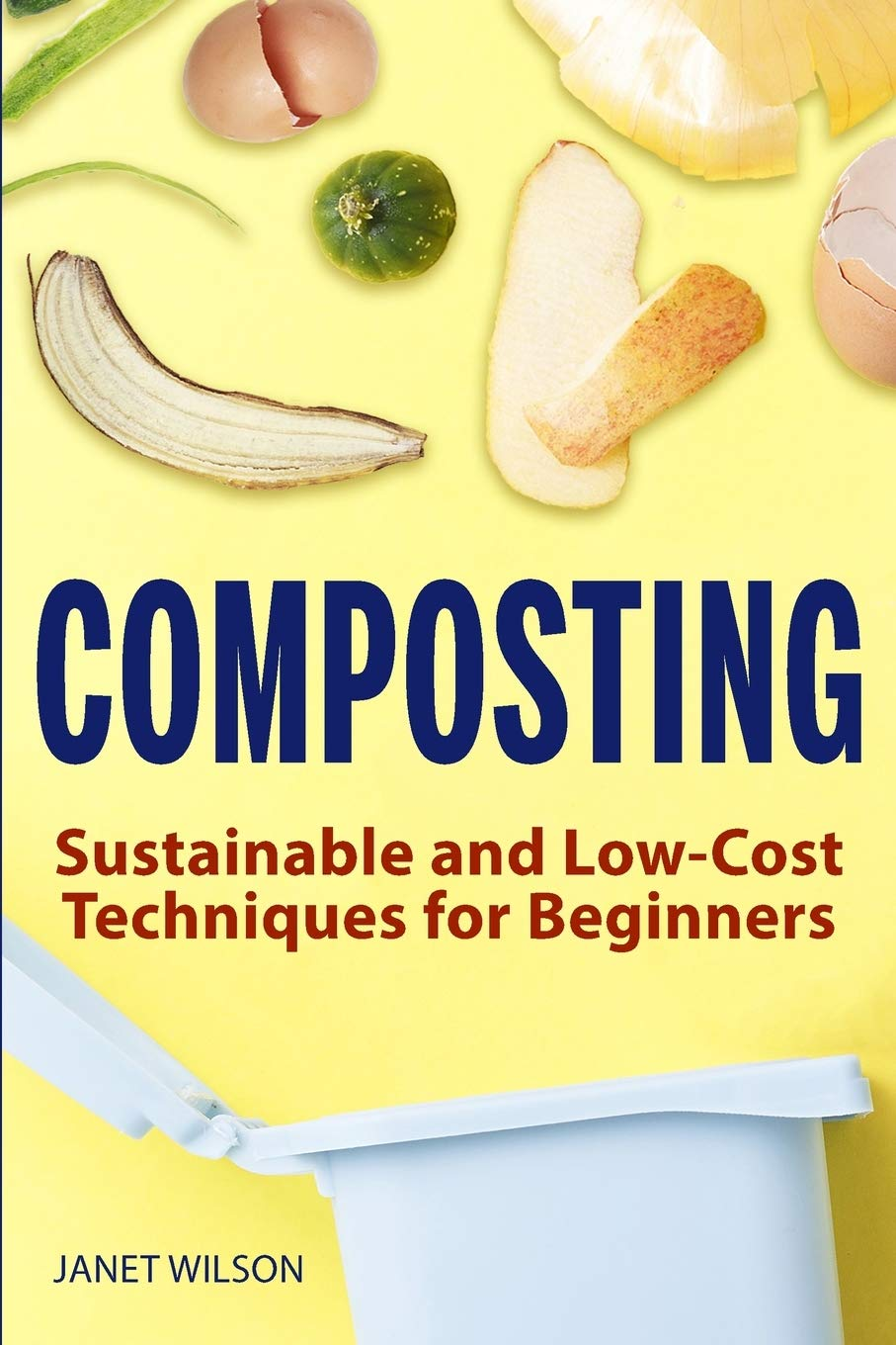 Download Composting: Sustainable And Low-Cost Techniques For Beginners 