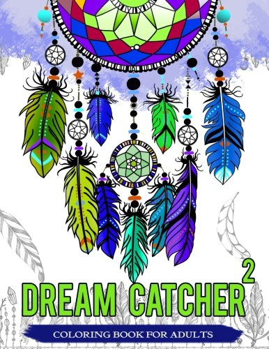 Dream Catcher Coloring Book For Adults: Native American Dream Catcher & Feather Designs for all ages