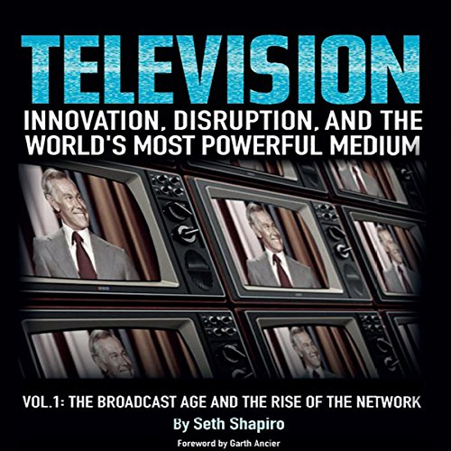 Television: Innovation, Disruption, and the World's Most Powerful Medium audiobook cover art