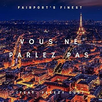 Vous Ne Parlez Pas (feat. Fleezy God)