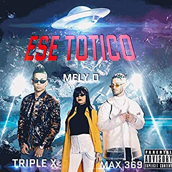 Ese Totico (feat. Triplex & Melyd)