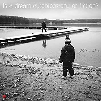 Is a Dream Autobiography or Fiction?