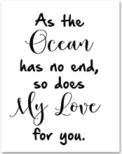 As The Ocean Has No End, So Does My Love For You - 11x14 Unframed Typography Art Print - Makes a Great Gift Under $15 for Nursery or Child's Room Decor