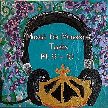 Musak for Mundane Tasks, Pt. 9