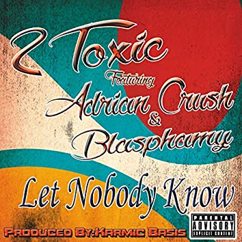 Let Nobody Know (feat. Adrian Crush)