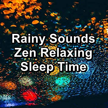 Rainy Sounds Zen Relaxing Sleep Time
