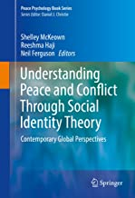 Understanding Peace and Conflict Through Social Identity Theory: Contemporary Global Perspectives (Peace Psychology Book Series) (English Edition)