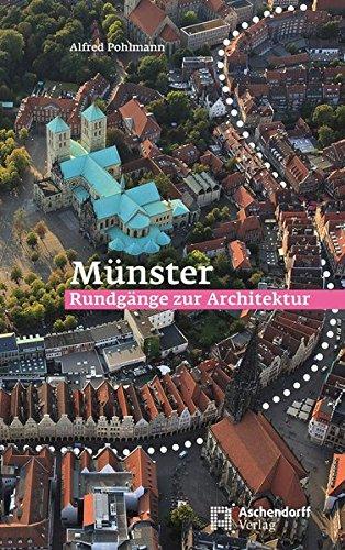 Münster: Rundgänge zur Architektur: Ein Führer zur Baugeschichte