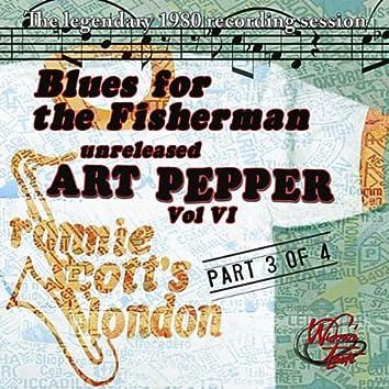 Blues For the Fisherman: Unreleased Art Pepper, Vol. VI, Pt 3