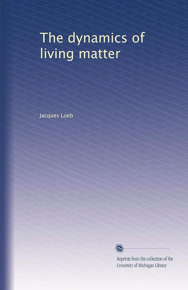 ホームレスローンエレクトロニックThe dynamics of living matter