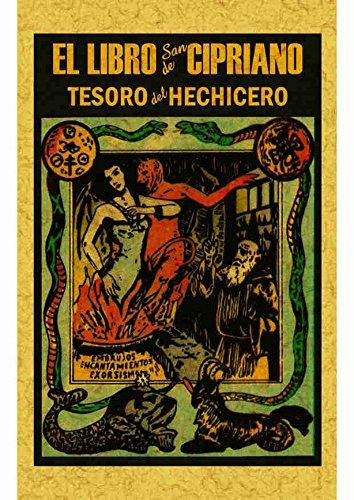 Libro de San Cipriano: Libro completo de verdadera magia o sea el tesoro del hechicero
