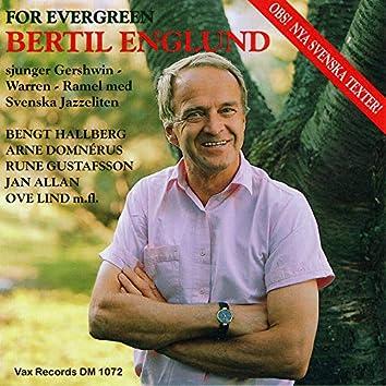 Bertil Englund - for evergreen