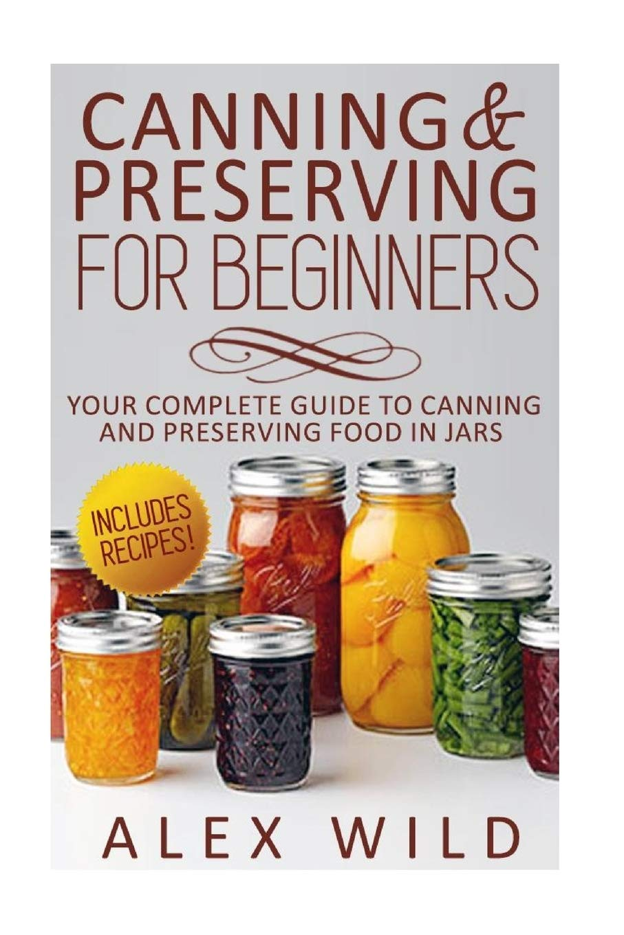 Image OfCanning And Preserving For Beginners: Your Complete Guide To Canning And Preserving Food In Jars (Better Living Books) (Vo...
