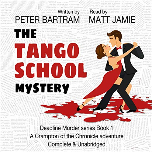 The Tango School Mystery: A Crampton of the Chronicle Adventure audiobook cover art