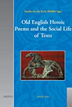 Old English Heroic Poems and the Social Life of Texts (Studies in the Early Middle Ages)
