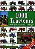 1000 Tracteurs - Histoire, modèles, technique