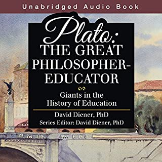 Plato: The Great Philosopher-Educator     Giants in the History of Education              By:                                                                                                                                 David Diener PhD                               Narrated by:                                                                                                                                 David Kemper                      Length: 1 hr and 55 mins     2 ratings     Overall 4.5