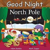 Good Night North Pole (Good Night Our World)