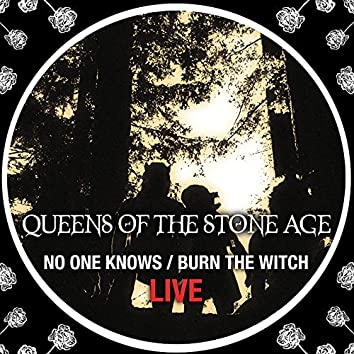 No One Knows/Burn The Witch (Live)