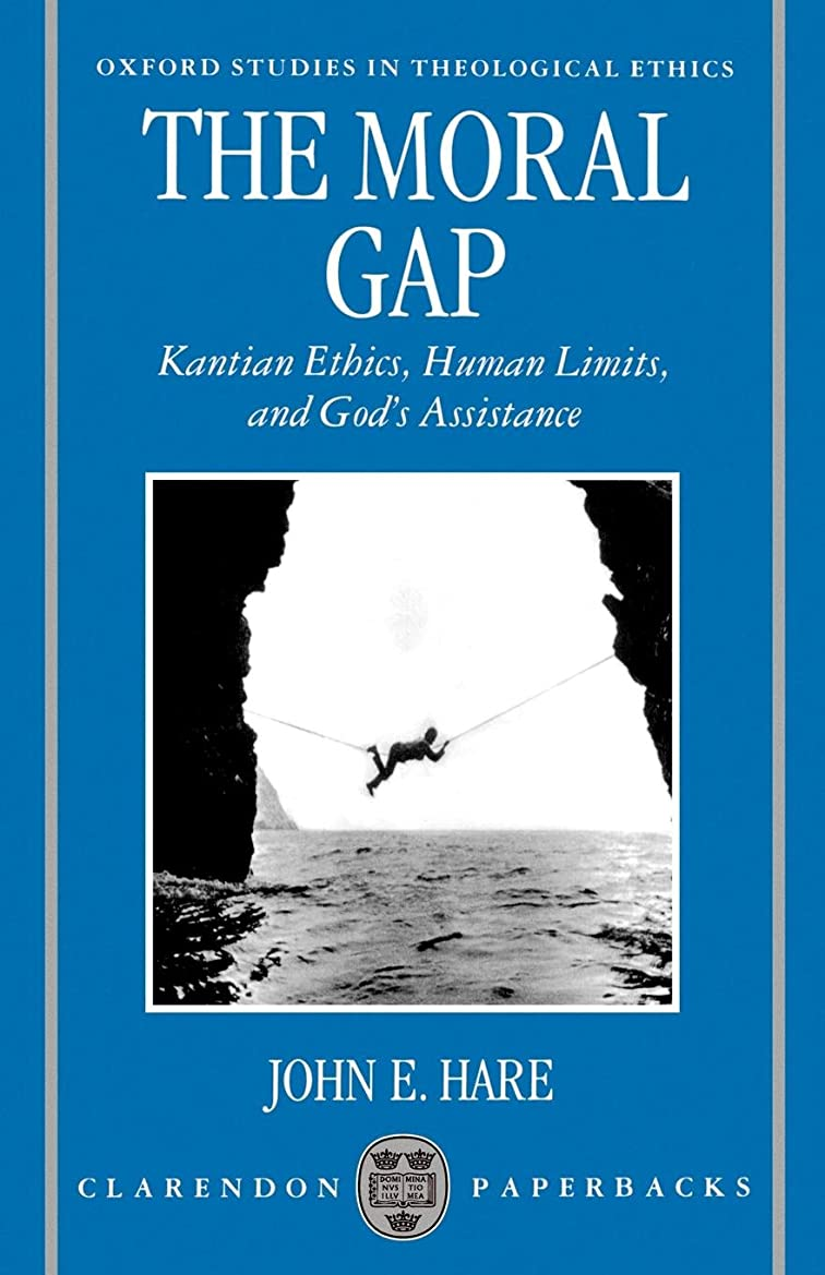 ぬいぐるみ試験打ち上げるThe Moral Gap: Kantian Ethics, Human Limits, and God's Assistance (Oxford Studies in Theological Ethics)