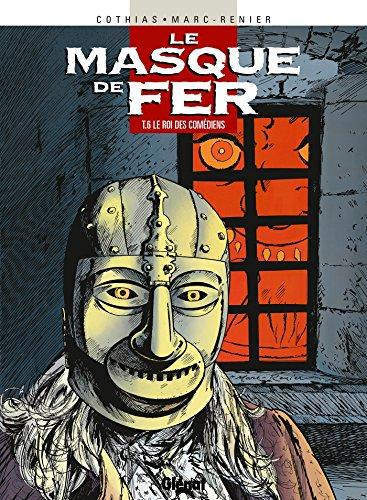 Le Masque de fer - Tome 06 : Le Roi des comédiens