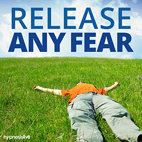 Release Any Fear Hypnosis cover art