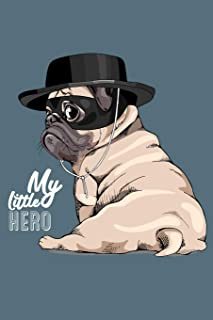 My Little HERO: Pug Notebook 120 Page Lined Pug Faces Composition Notebook Journal (6 x 9)