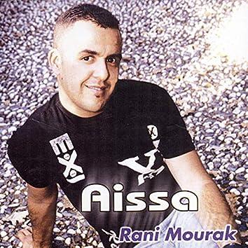 Aïssa, Rani Mourak
