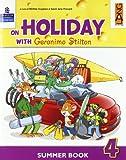 On holiday with Geronimo Stilton. Per la Scuola elementare (Vol. 4)