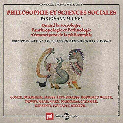 Couverture de Philosophie et sciences sociales. Quand la sociologie, l'anthrologie et l'ethnologie s'émancipent de la philosophie