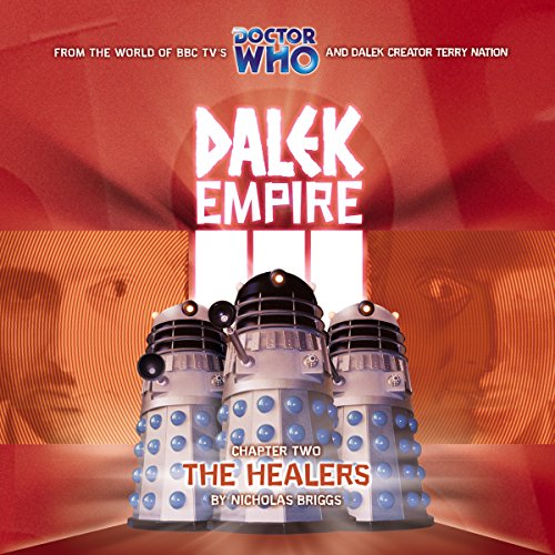 Dalek Empire 3.2 - The Healers                   By:                                                                                                                                 Nicholas Briggs                               Narrated by:                                                                                                                                 David Tennant,                                                                                        William Gaunt,                                                                                        Steven Elder,                   and others                 Length: 1 hr and 10 mins     1 rating     Overall 4.0