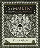 Symmetry: The Ordering Principle (Wooden Books) - David Wade