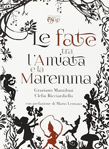 Le fate tra l'Amiata e la Maremma ~ La danza classica tra arte e scienza. Nuova ediz. Con espansione online PDF Books
