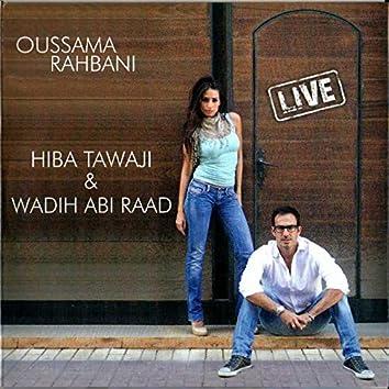 Oussama Rahbani with Hiba Tawaji & Wadih Abi Raad (Live)