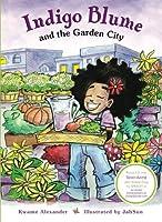 Indigo Blume and the Garden City 1888018984 Book Cover