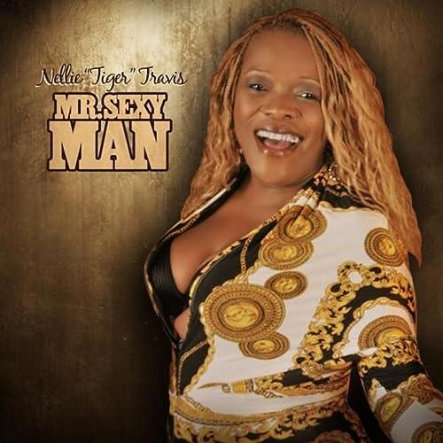 Mr Sexy Man By Nellie Tiger Travis On Amazon Music Amazon Com